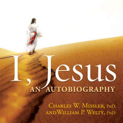 I, Jesus: An Autobiography: An Autobiography Audiobook, by Chuck Missler and William Welty