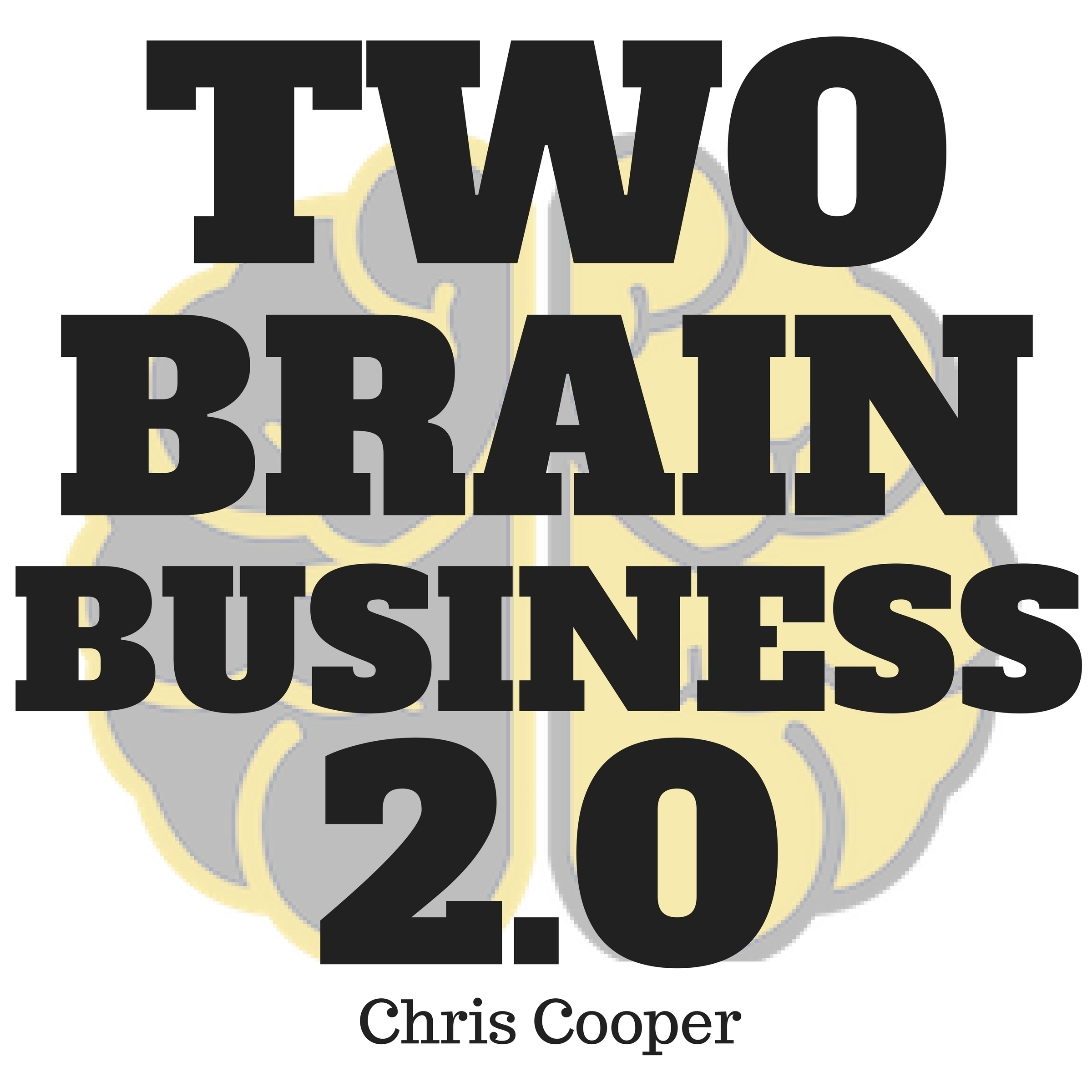 Printable Two-Brain Business 2.0 Audiobook Cover Art