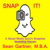 Snap It! - A Social media Gurus Snapchat Marketing Secrets Audiobook, by Sean Gartner
