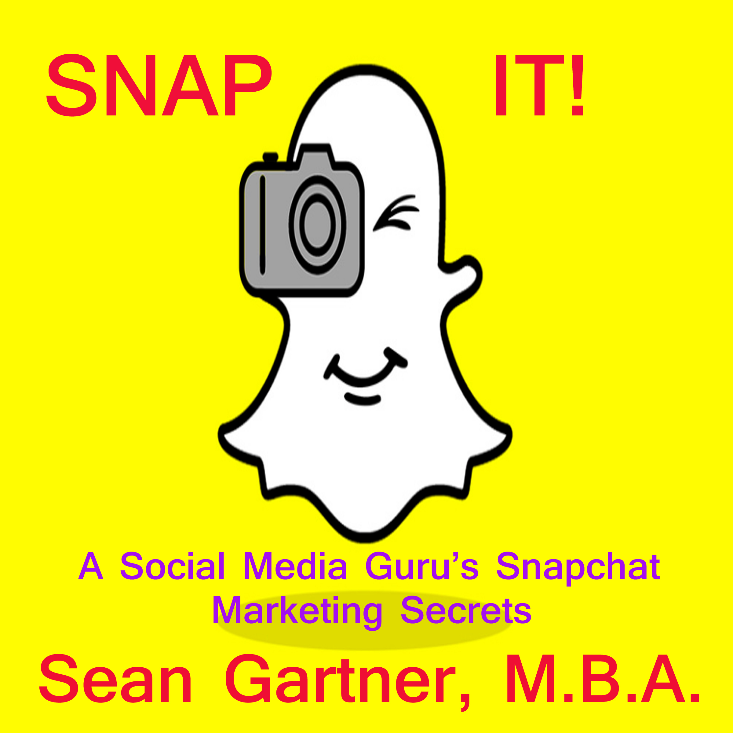 Printable Snap It! - A Social media Guru's Snapchat Marketing Secrets Audiobook Cover Art