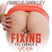 Fixing The Farmers Wife  Audiobook, by Marcus Darkley