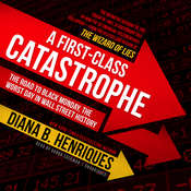 A First-Class Catastrophe: The Road to Black Monday, the Worst Day in Wall Street History Audiobook, by Diana B. Henriques