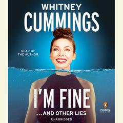 I'm Fine…and Other Lies Audiobook, by Whitney Cummings