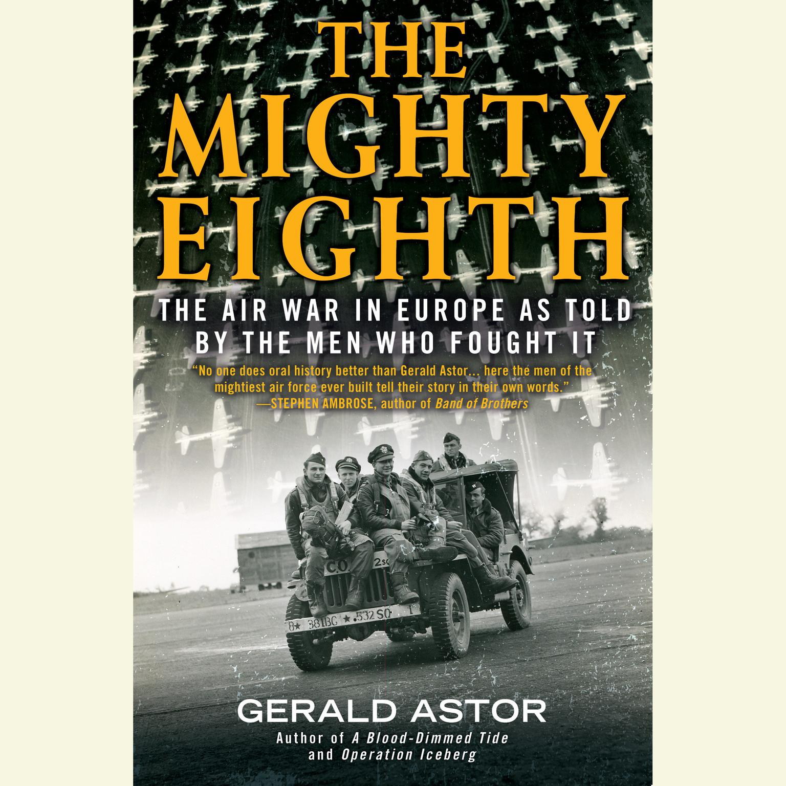 Printable The Mighty Eighth: The Air War in Europe as Told by the Men Who Fought It Audiobook Cover Art