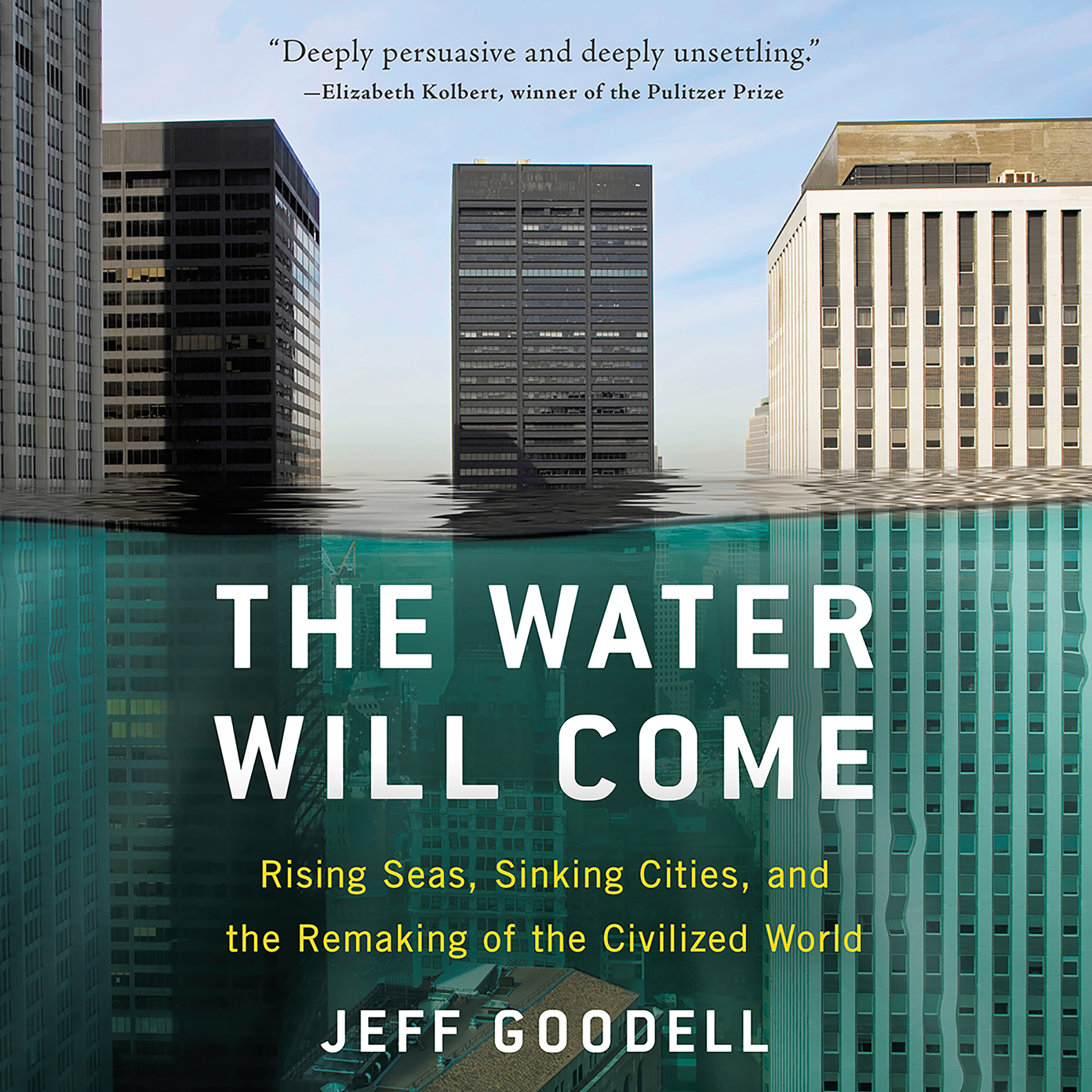Printable The Water Will Come: Rising Seas, Sinking Cities, and the Remaking of the Civilized World Audiobook Cover Art