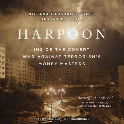 Harpoon: Inside the Covert War Against Terrorisms Money Masters Audiobook, by Nitsana Darshan-Leitner