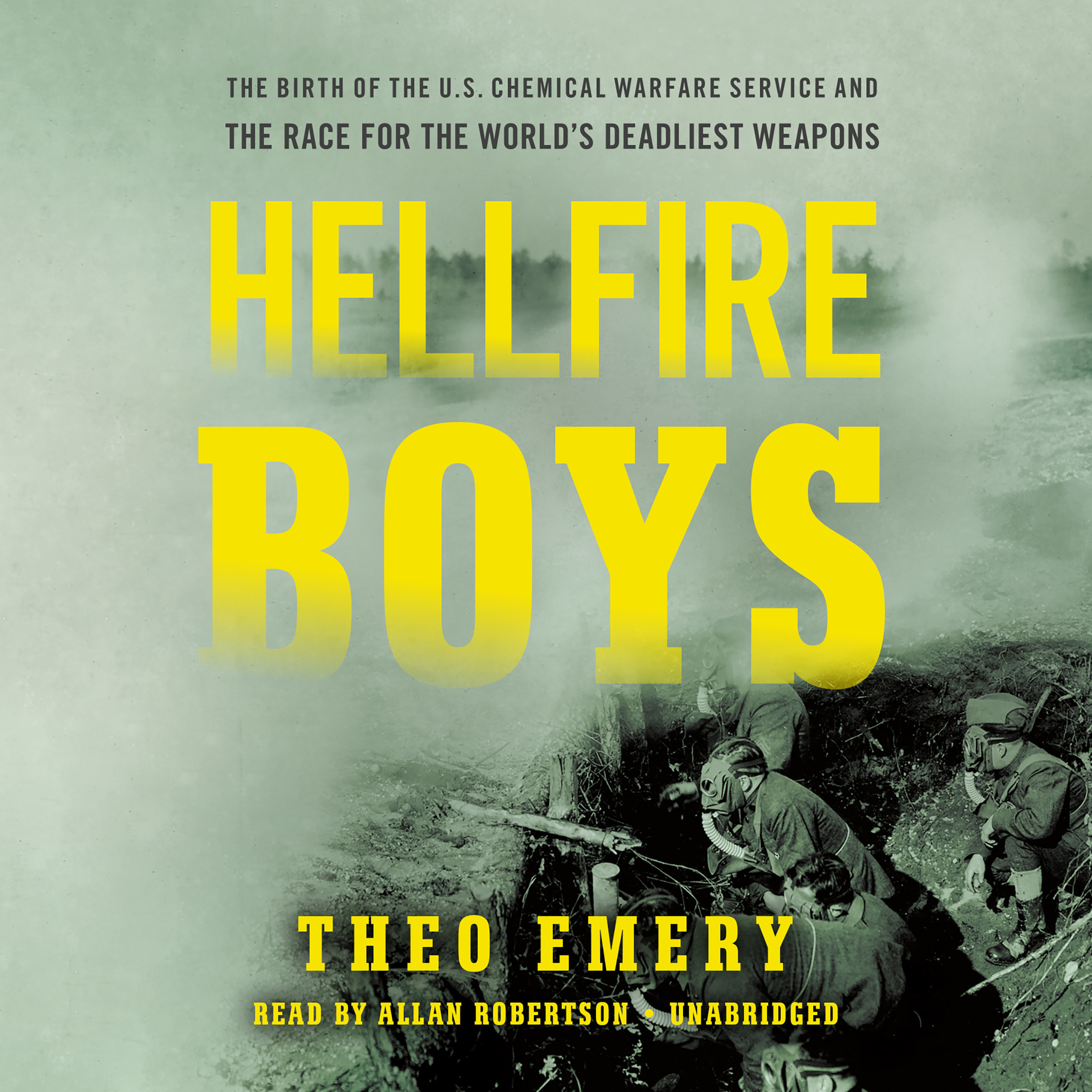 Printable Hellfire Boys: The Birth of the U.S. Chemical Warfare Service and the Race for the World¿s Deadliest Weapons Audiobook Cover Art