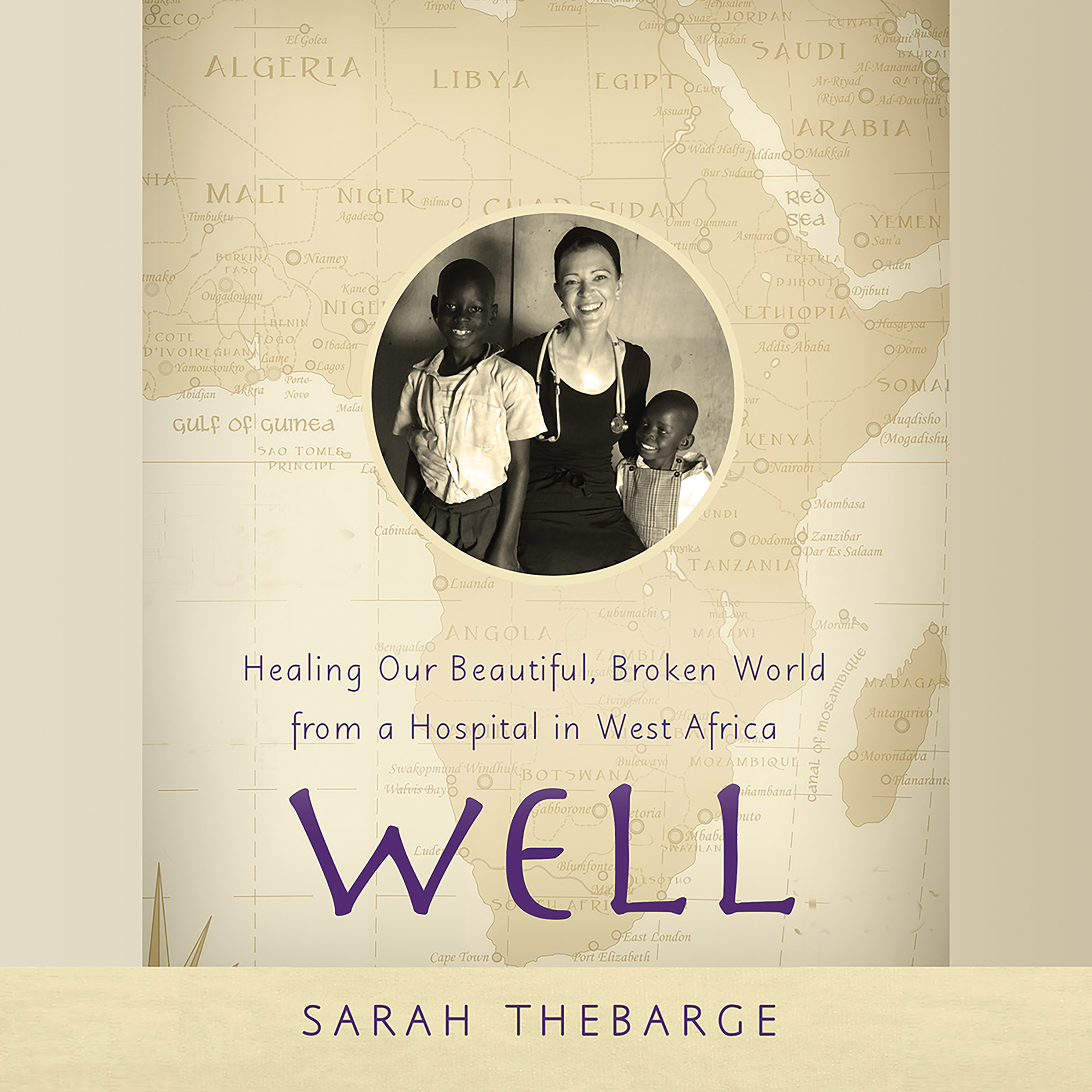 Printable Well: Healing Our Beautiful, Broken World from a Hospital in West Africa Audiobook Cover Art