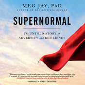 Supernormal: The Untold Story of Adversity and Resilience Audiobook, by Meg Jay