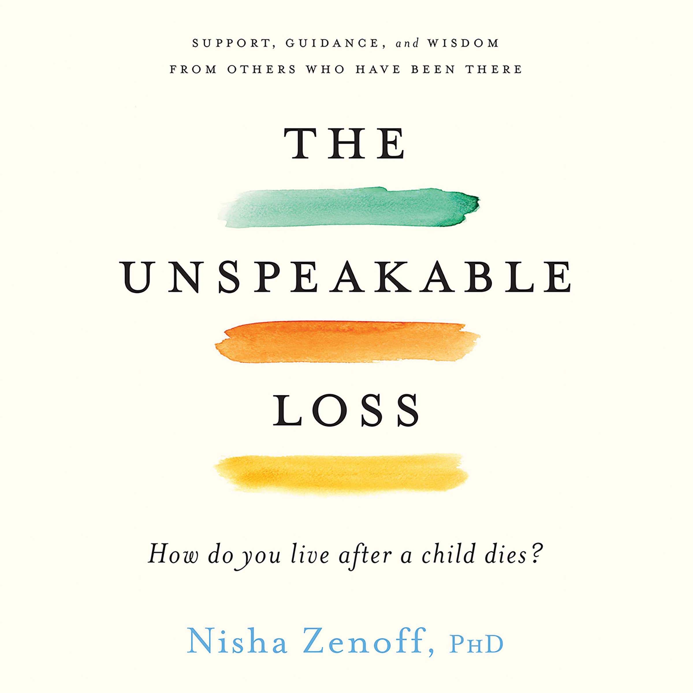 Printable The Unspeakable Loss: How Do You Live After a Child Dies? Audiobook Cover Art