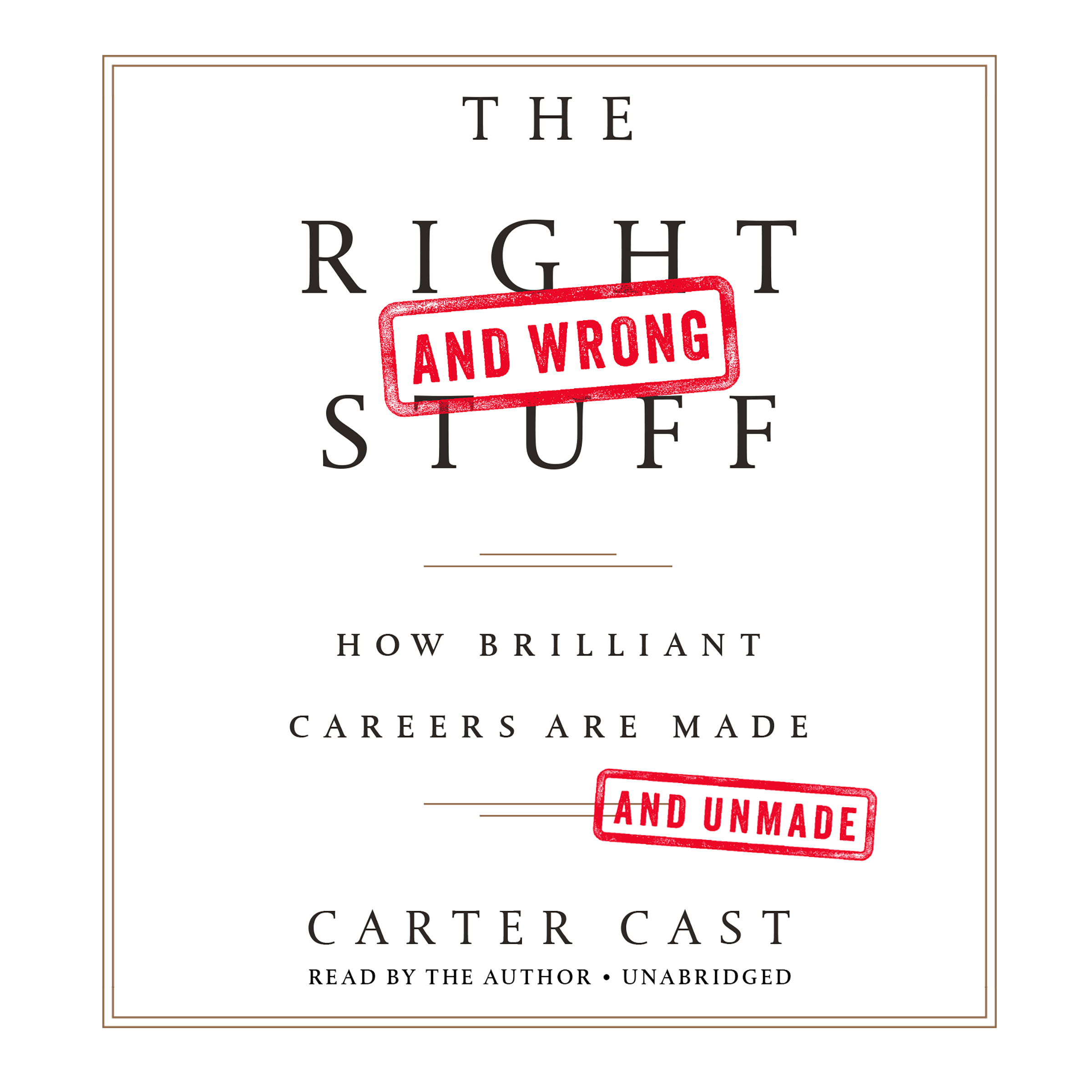 Printable The Right—and Wrong—Stuff: How Brilliant Careers Are Made and Unmade Audiobook Cover Art