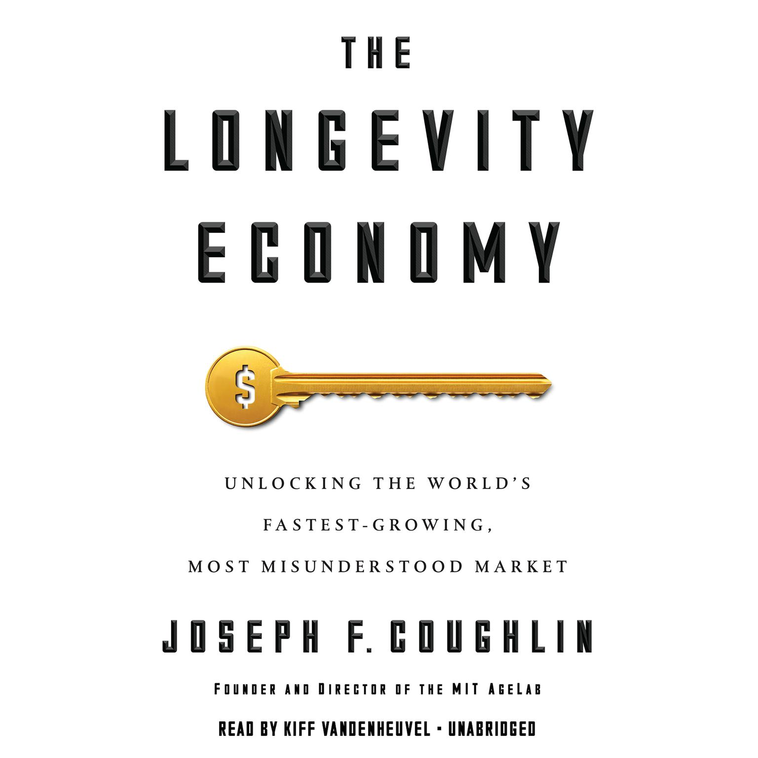 Printable The Longevity Economy: Unlocking the World's Fastest-Growing, Most Misunderstood Market Audiobook Cover Art
