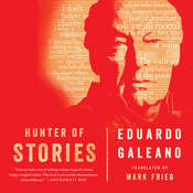 Hunter of Stories Audiobook, by Eduardo Galeano