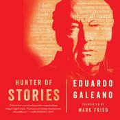 Hunter of Stories Audiobook, by Eduardo Galeano