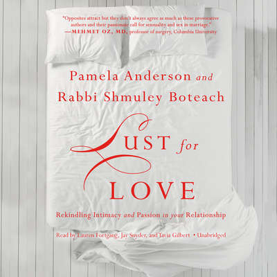 Lust for Love: Rekindling Intimacy and Passion in Your Relationship Audiobook, by Pamela Anderson