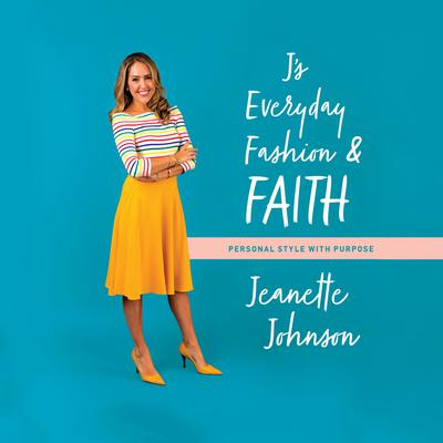 Js Everyday Fashion and Faith: Personal Style with Purpose Audiobook, by Jeanette Johnson