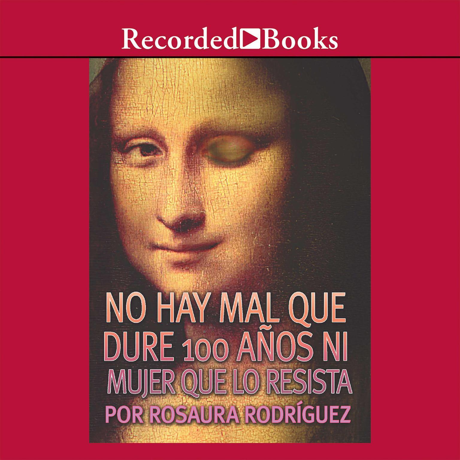 Printable No hay mal que dure 100 años ni mujer que lo resista Audiobook Cover Art