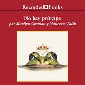 No hay principe y otras verdades que tu madre nunca te conto Audiobook, by Marilyn Graman, Maureen Walsh