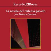 La novela del milenio passado, by Roberto Quesada