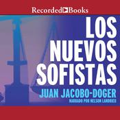 Los Nuevos Sofistas Audiobook, by Juan Jacobo-Doger