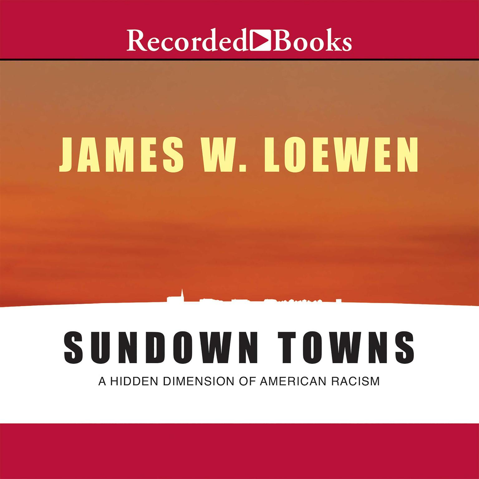 Printable Sundown Towns: A Hidden Dimension of American Racism Audiobook Cover Art