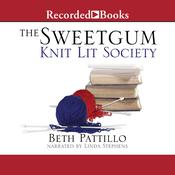 Sweetgum Knit Lit Society Audiobook, by Beth Pattillo