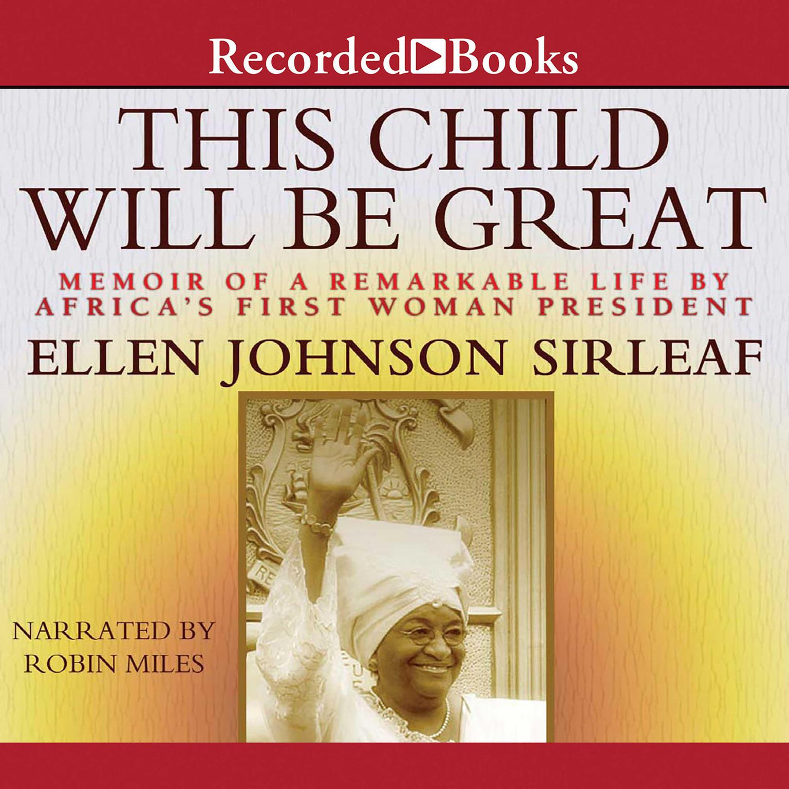Printable This Child Will Be Great: Memoir of a Remarkable Life by Africa's First Woman President Audiobook Cover Art