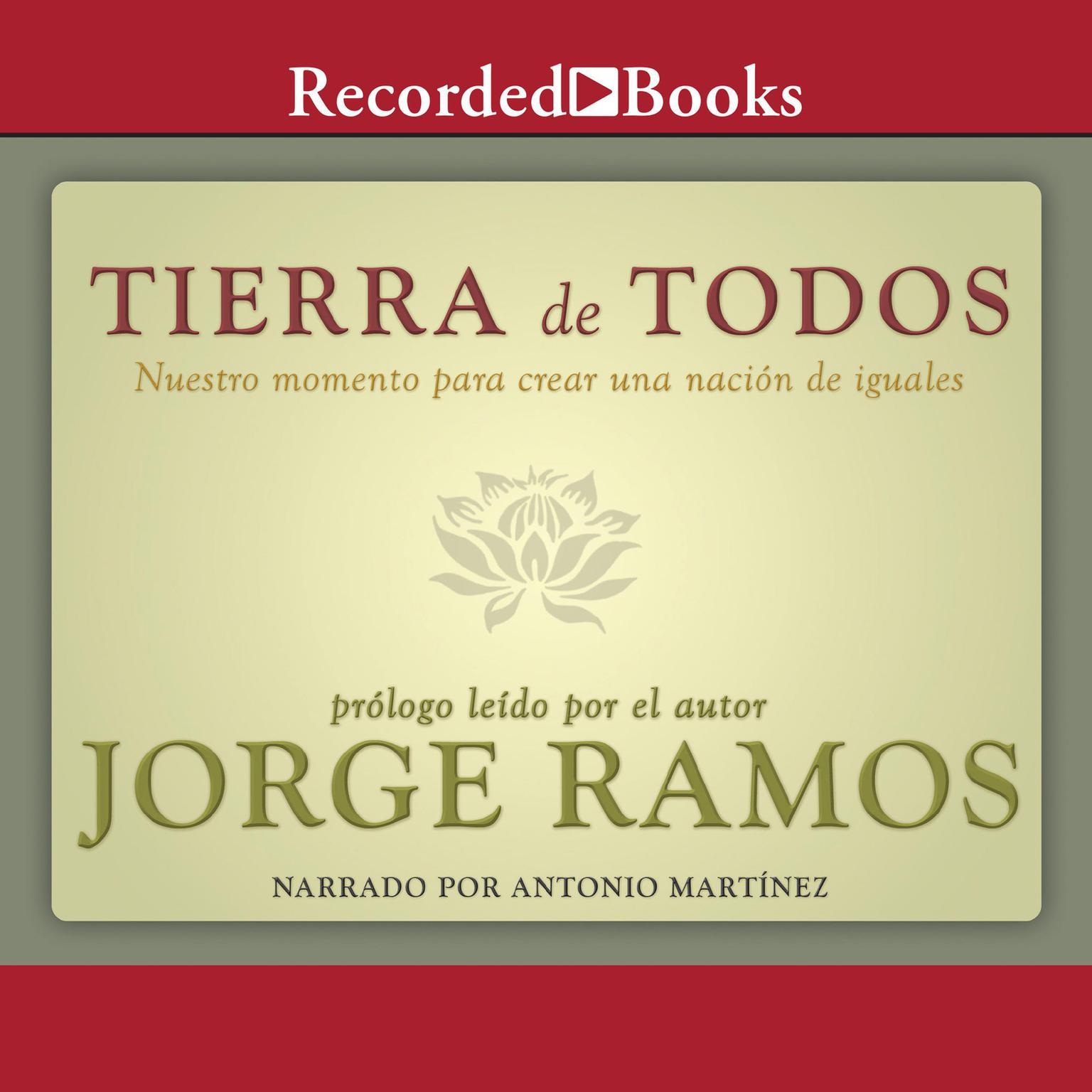 Tierra de todos (Temptress): Nuestro momento para crear una nacion de iguales Audiobook, by Jorge Ramos