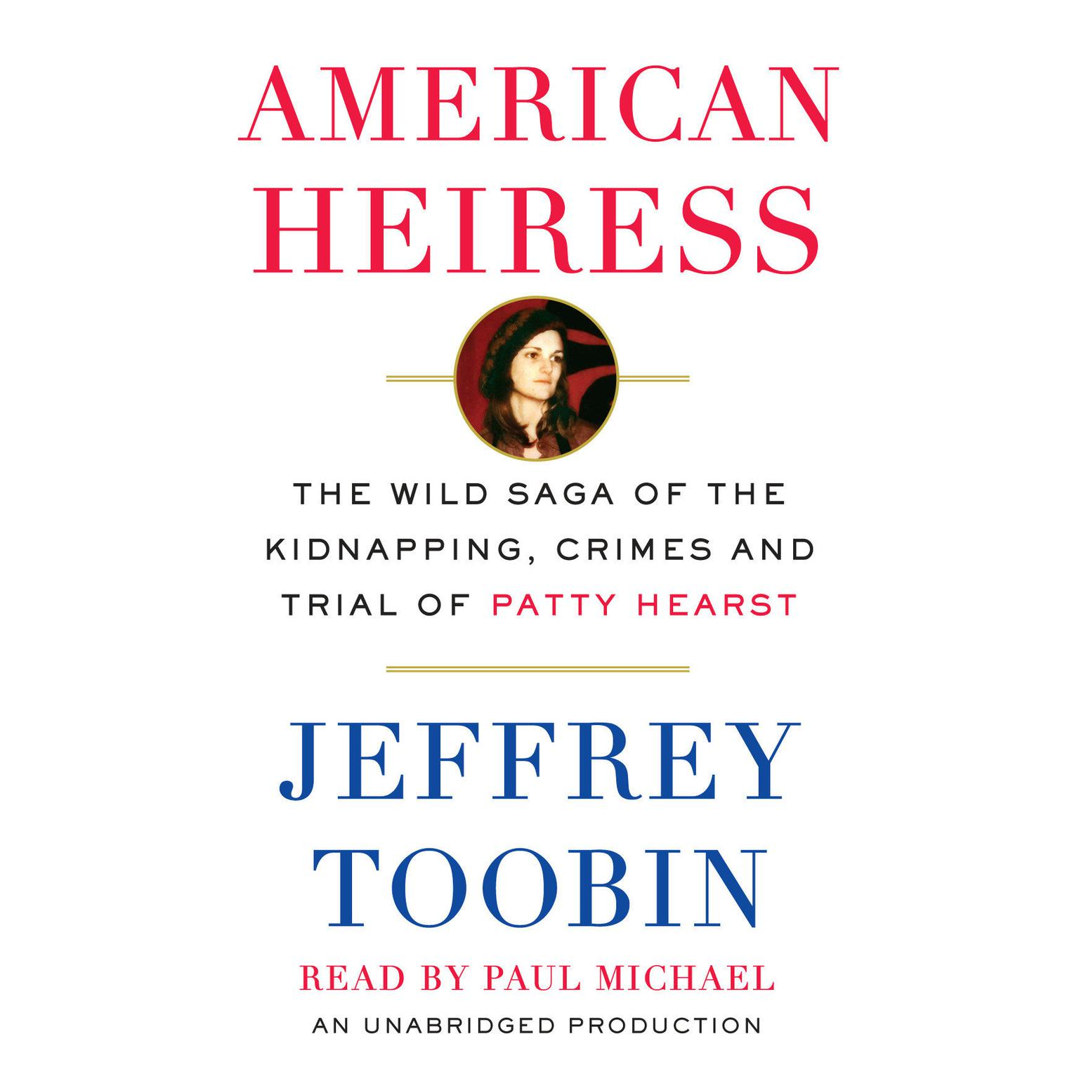 Printable American Heiress: The Wild Saga of the Kidnapping, Crimes, and Trial of Patty Hearst Audiobook Cover Art