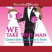 We Take This Man Audiobook, by Daaimah Poole, Candice Dow