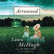 Arrowood: A Novel Audiobook, by Laura McHugh