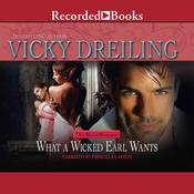 What a Wicked Earl Wants Audiobook, by Vicky Dreiling