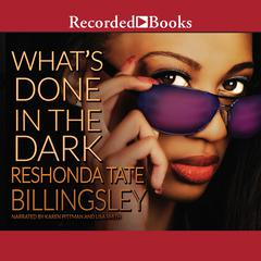 Whats Done in the Dark Audiobook, by ReShonda Tate Billingsley