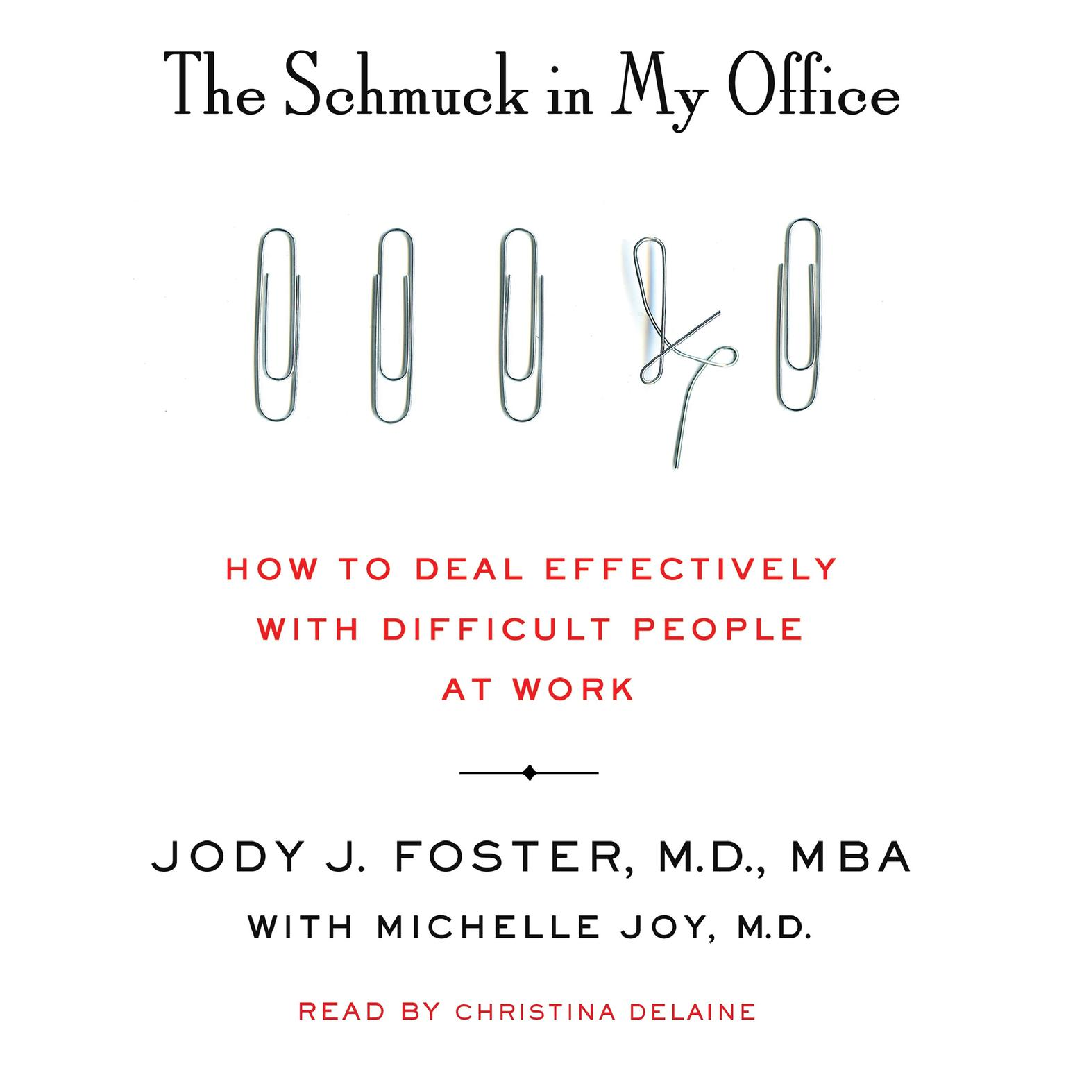 Printable The Schmuck in My Office: How to Deal Effectively with Difficult People at Work Audiobook Cover Art
