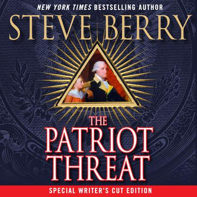 The Patriot Threat: A Novel Audiobook, by Steve Berry