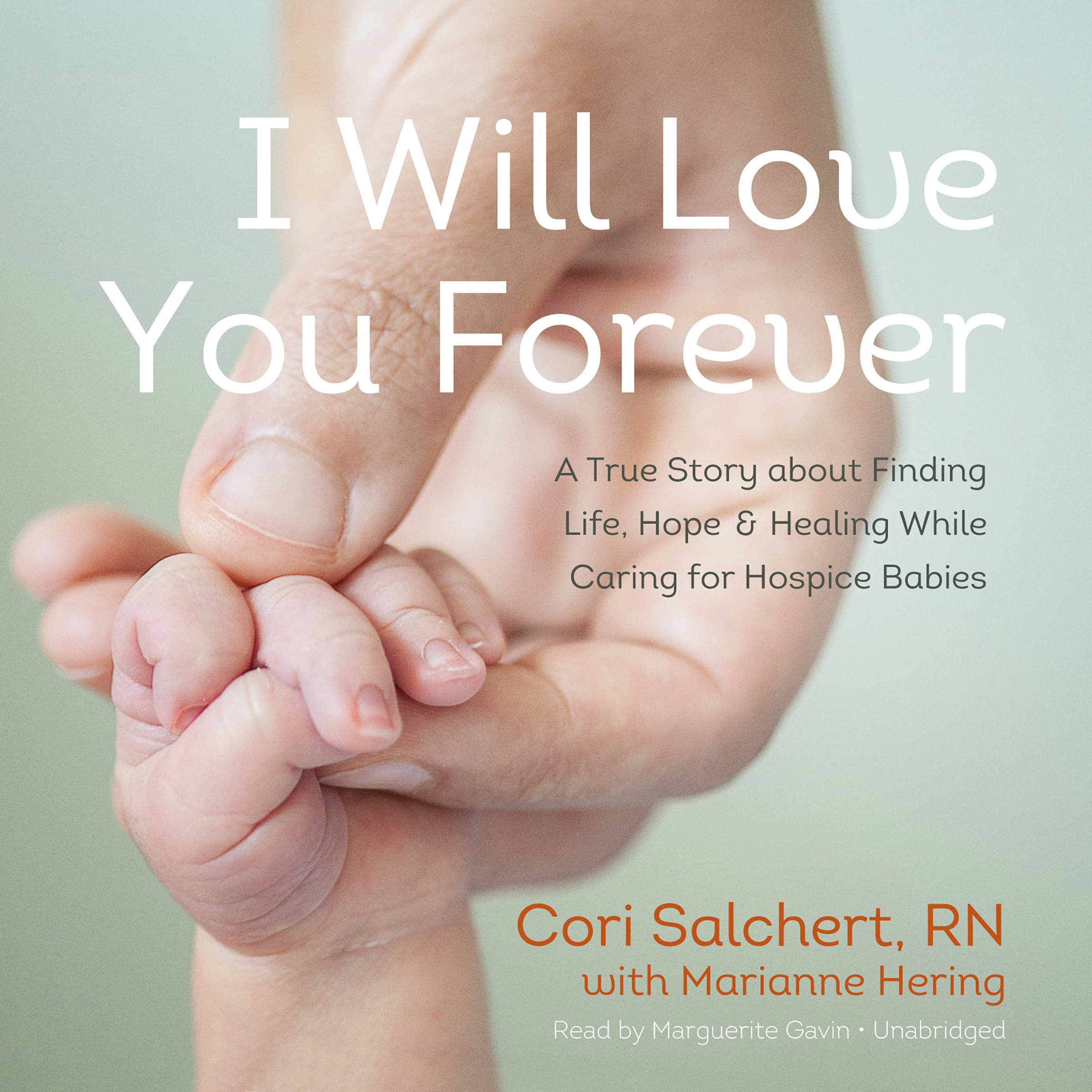 Printable I Will Love You Forever: A True Story about Finding Life, Hope, and Healing While Caring for Hospice Babies Audiobook Cover Art