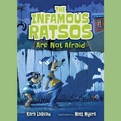 The Infamous Ratsos Are Not Afraid Audiobook, by Kara LaReau