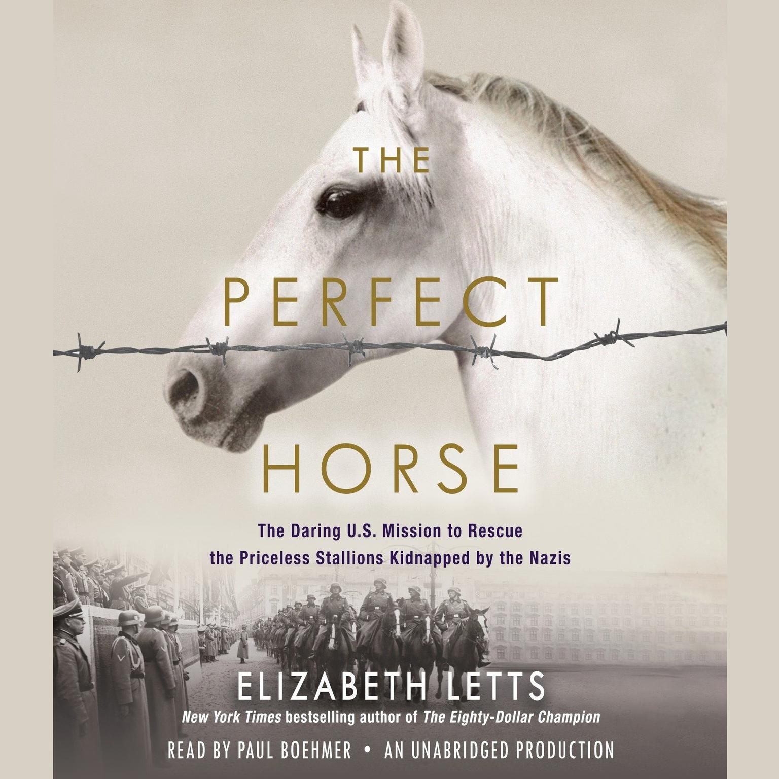 Printable The Perfect Horse: The Daring U.S. Mission to Rescue the Priceless Stallions Kidnapped by the Nazis Audiobook Cover Art
