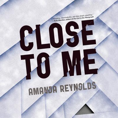 Close to Me Audiobook, by Amanda Reynolds