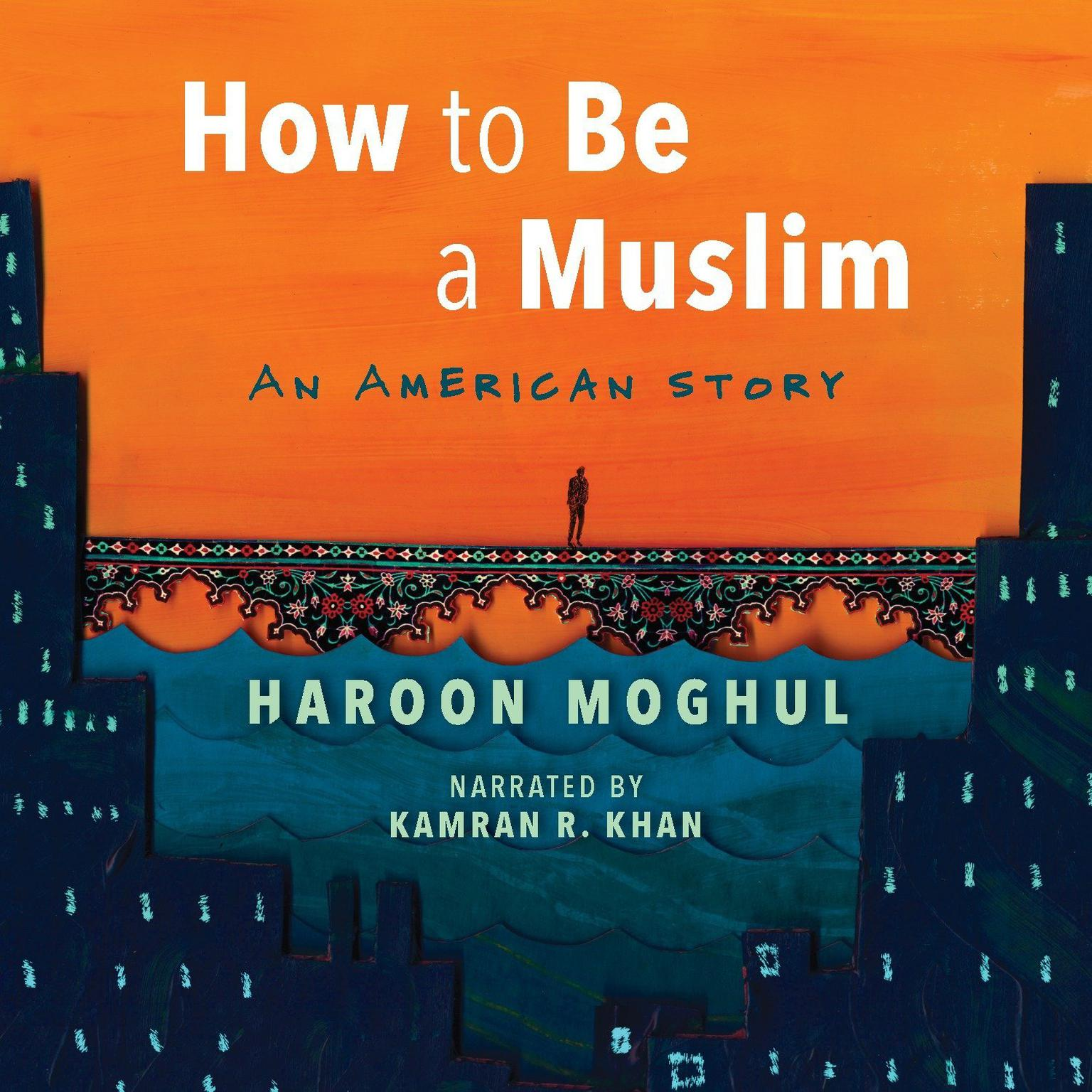 Printable How to Be a Muslim: An American Story Audiobook Cover Art