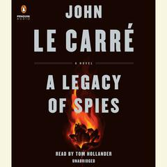 A Legacy of Spies: A Novel Audiobook, by John le Carré