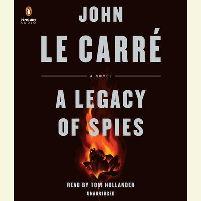 A Legacy of Spies: A Novel Audiobook, by
