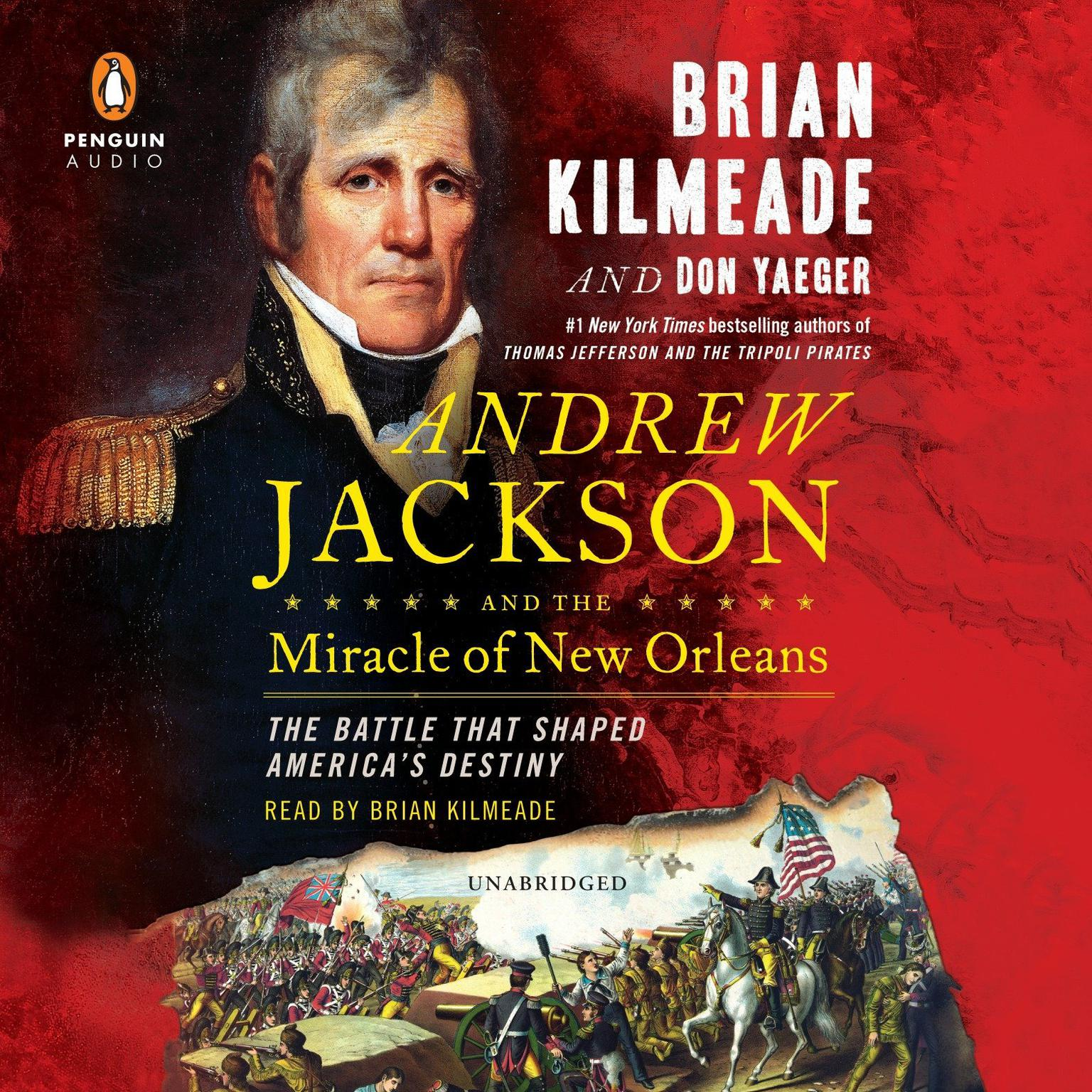 Printable Andrew Jackson and the Miracle of New Orleans: The Battle That Shaped America's Destiny Audiobook Cover Art