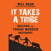 It Takes a Tribe: Building the Tough Mudder Movement Audiobook, by Will Dean, Tim Adams