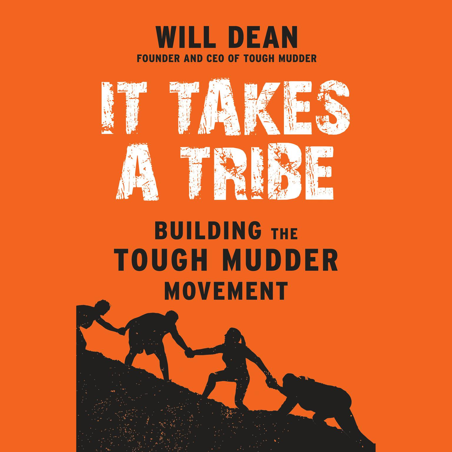 Printable It Takes a Tribe: Building the Tough Mudder Movement Audiobook Cover Art