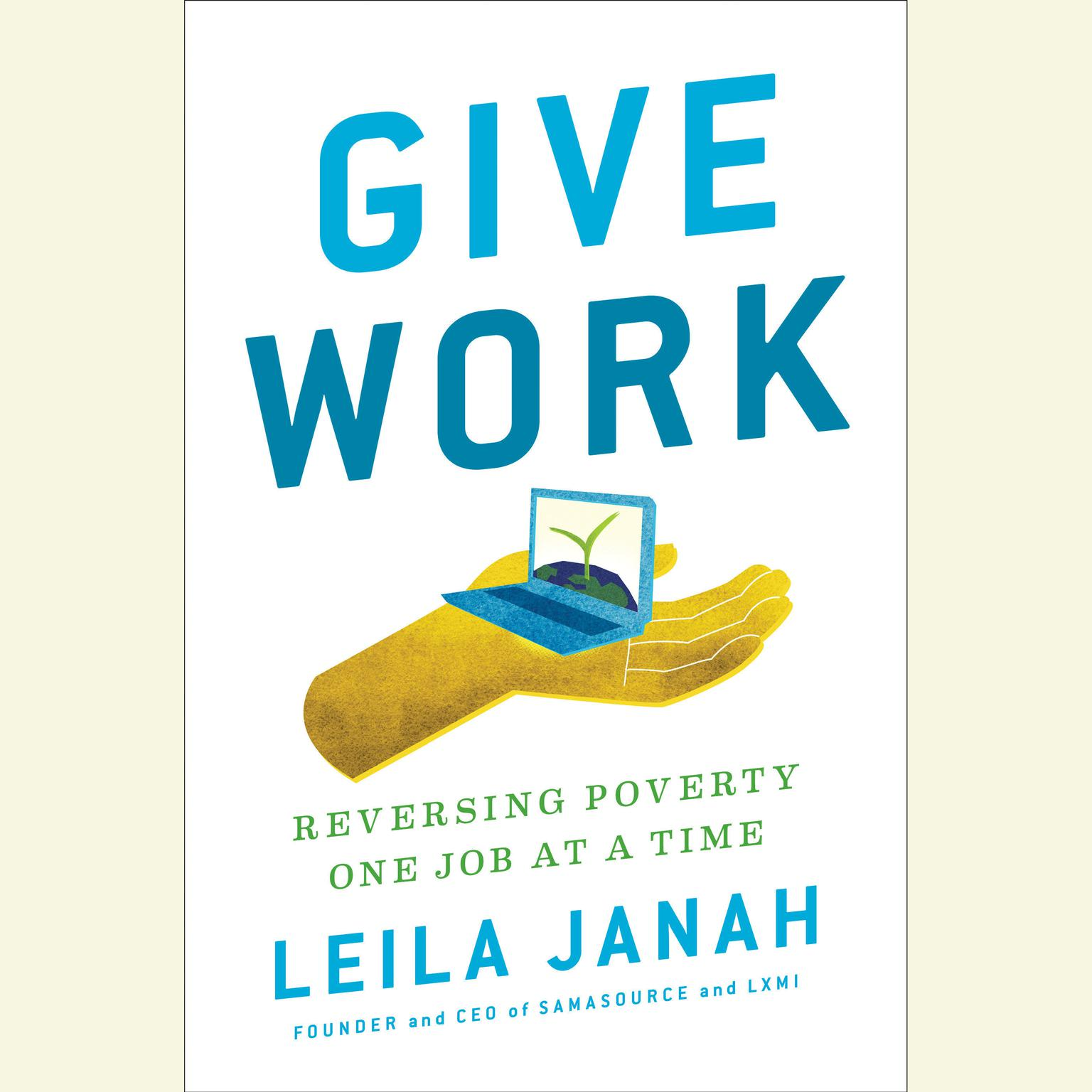 Printable Give Work: Reversing Poverty One Job at a Time Audiobook Cover Art