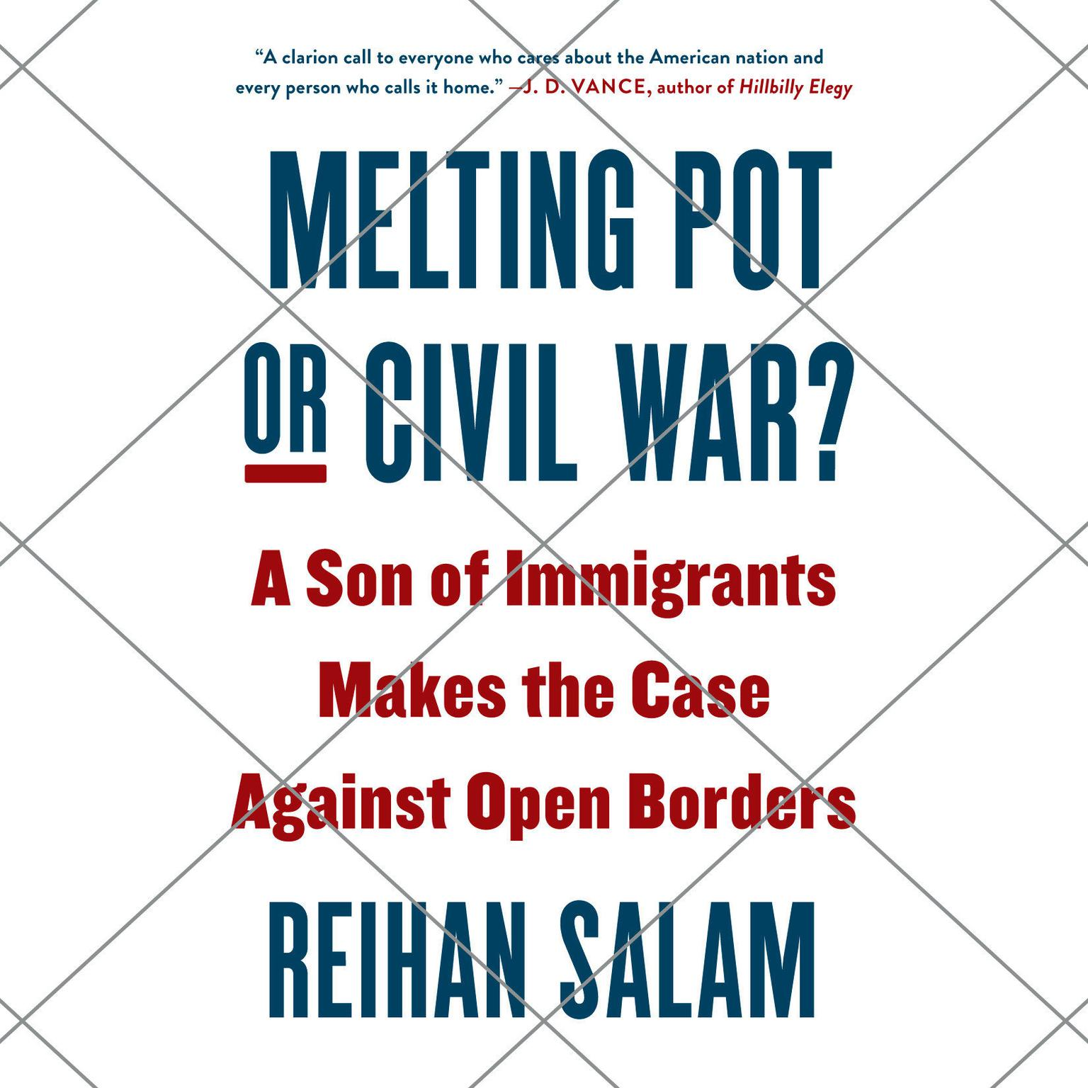 Printable Melting Pot or Civil War?: A Son of Immigrants Makes the Case Against Open Borders Audiobook Cover Art