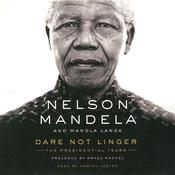 Dare Not Linger: The Presidential Years Audiobook, by Nelson Mandela, Mandla Langa