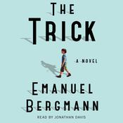 The Trick: A Novel Audiobook, by Emanuel Bergmann