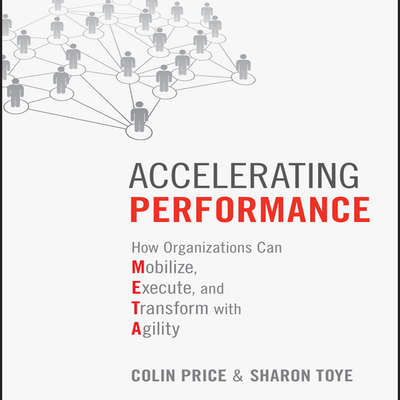 Accelerating Performance: How Organizations Can Mobilize, Execute, and Transform with Agility Audiobook, by Colin Price